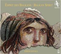 Esprit des Balkans / Jordi Savall, vielle et direction | Savall, Jordi - violiste, chef d'orchestre. Chef d'orchestre