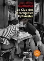 Le club des Incorrigibles Optimistes | Guenassia, Jean-Michel (1950-....)