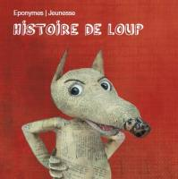 Histoire de loup / Michel Galabru, narr. | Galabru, Michel (1922-2016). Narrateur. Narr.