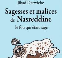 Sagesses et malices de Nasreddine le fou qui était sage