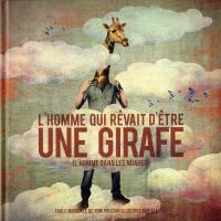 L'Homme qui rêvait d'être une girafe : l'homme dans les nuages