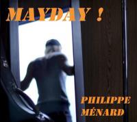 Mayday ! | Ménard, Philippe. Compositeur