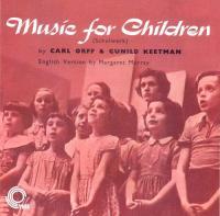 Music for children = Schulwerk / Carl Orff, Gunild Keetman, comp. | Orff, Carl. Compositeur