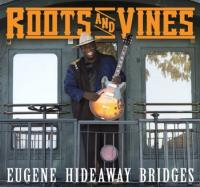 Roots & vines / Eugene 'Hideaway' Bridges |