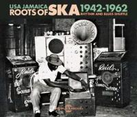 Roots of Ska USA Jamaica, 1942-1962 rhythm and blues shuffle Louis Jordan, Gene Phillips, T-Bone Walker... [et al.], chant