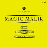 Tranz denied Magic Malik, chant, flute, senza & claviers Dj Oil, électronique Gilbert Nouno, électronique Hubert Motteau, batterie... [et al.]