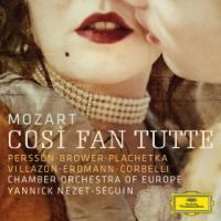 Cosi fan tutte Wolfgang Amadeus Mozart, comp. Persson, soprano (Fiordiligi) ; Brower, mezzo soprano (Dorabella)... [et al.] Chamber Orchestra of Europe Yannick Nézet-Séguin, dir..... [et al.]