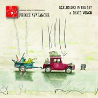 Prince avalanche an original motion picture soundtrack/ Explosions in the Sky & David Wingo David Gordon Green, réalisateur