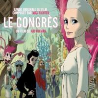 Le congrès : bande originale du film de Ari Folman / Max Richter   Richter, Max (22 mars 1966, Hamelin, Allemagne - ). Compositeur
