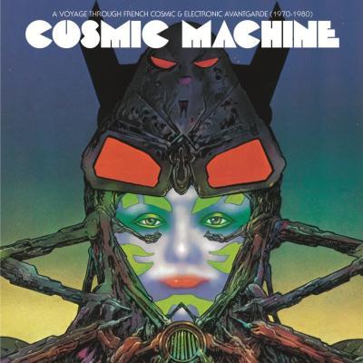 Cosmic machine : A voyage across French cosmic & electronic avantgarde 1970-1980 / Patrick Juvet, Droids, François de Roubaix et al., arr. |
