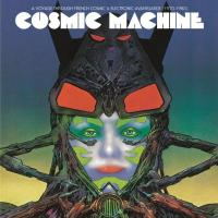 Cosmic machine : a voyage across French cosmic & electronic avantgarde 1970-1980 | Compilation