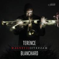 Magnetic Terence Blanchard, trompette Brice Winston & Ravi Coltrane, saxophone ténor Lionel Loueke, guitare... [et al.]