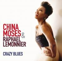 Crazy blues China Moses, chant Raphaël Lemonnier, piano Jean Pierre Derouard, batterie Fabien Marcoz, basse Luigi Grasso , saxophone... [et al.]