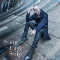Last ship (The) / Sting | Sting, Pseud. de Gordon Matthew Sumner. Auteur. Compositeur. Chanteur