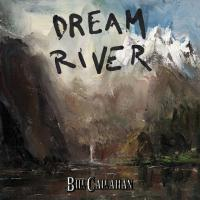 Dream river Bill Callahan, chant, guit.