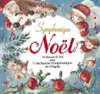Symphonique de Noël : 10 chansons traditionnelles de Noël / Orchestre Symphonique de Prague |