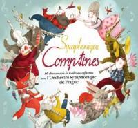 Symphoniques comptines : 10 chansons de la tradition enfantine / Orchestre Symphonique de Prague | Orchestre Symphonique de Prague. Musicien