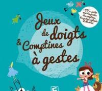 Jeux de doigts & comptines à gestes | Lahaye, Laurent. Metteur en scène ou réalisateur