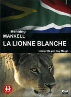La Lionne blanche / Henning Mankell   Mankell, Henning (1948-....). Interprète