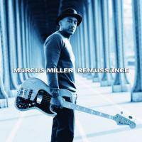 Renaissance / Marcus Miller | Miller, Marcus
