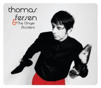 Thomas Fersen & The Ginger Accident / Thomas Fersen | Fersen, Thomas. Compositeur