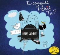 Tu connais Paris toi ? Pierre Gueyrard