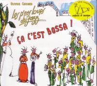 Ca c'est bossa ! / P'tits Loups du Jazz (Les) | P'tits loups du jazz (Les)