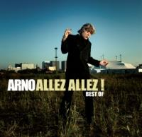 Allez allez ! : best of | Arno (1949-....)