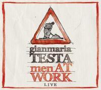 MEN AT WORK : live | Testa, Gianmaria