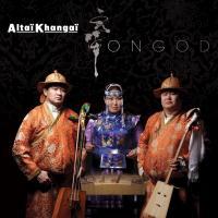 Ongod / Altaï Khangaï   Altaï Khangaï (groupe instrumental et vocal)