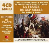 La France du XIXe siècle de 1814 à 1914 [enr. sonore]