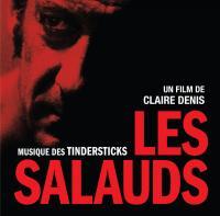 Les Salauds [bande originale du] film de Claire Denis Tindersticks, groupe voc. et instr.