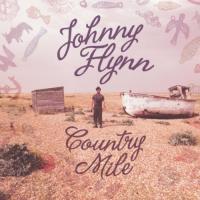 Country mile / Johnny Flynn, comp., chant, guit., p, vl, org. | Flynn, Johnny. Interprète