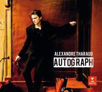 Autograph : [Anthologie] / Alexandre Tharaud | Tharaud, Alexandre (1968-....)