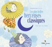 Les Plus belles berceuses classiques / Ensemble Agora, ens. voc. & instr. | Fauré, Gabriel (1845-1924). Compositeur. Comp.