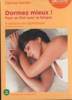 Dormez mieux ! : pour en finir avec la fatigue