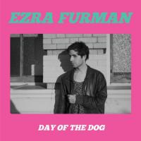 Day of the dog | Ezra Furman. Chanteur
