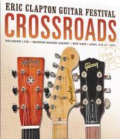 Eric Clapton Guitar Festival Crossroads | Clapton, Eric (1945-....)