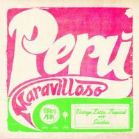 Peru maravilloso vintage latin, tropical and cumbia