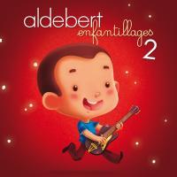 Enfantillages 2 / Aldebert | Aldebert (1973-....)
