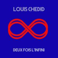 Deux fois l'infini Louis Chedid, chant, instr., par. et mus.