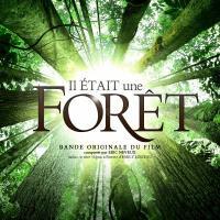 Il était une forêt : bande originale du film de Luc Jacquet | Neveux, Eric (1972-....). Compositeur. Mus.