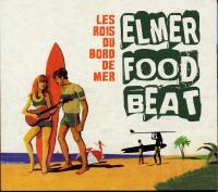 Les rois du bord de mer | Elmer Food Beat