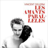 Amants parallèles (Les)   Delerm, Vincent (1976-....). Compositeur
