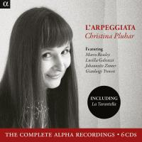 L'Arpeggiata the complete Alpha recordings 6 CD L'arpeggiata, ens.vvoc. et instr. Christina Pluhar, dir.