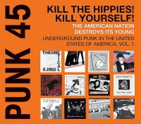 Punk 45 : Kill the hippies ! Kill yourself ! | Compilation