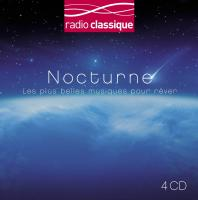 Nocturne les plus belles musiques pour rêver Gabriel Fauré, Johann Sebastian Bach, Bernhard Flies, Franz Schubert... [et al.], comp.