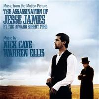 The Assassination of Jesse James by the coward Robert Ford music from the motion picture/ music by Nick Cave, Warren Ellis conducted by Matt Dunkley Andrew Dominik, réal.