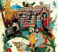 Orient-Occident II hommage à la Syrie idée et conception de Jordi Savall Jordi Savall, vièle & rebab, dir. Hesperion XXI, ens. instr.