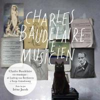 Charles Baudelaire le musicien